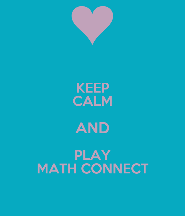 KEEP CALM AND PLAY MATH CONNECT