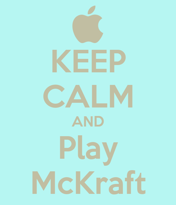 KEEP CALM AND Play McKraft