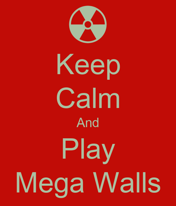 Keep Calm And Play Mega Walls
