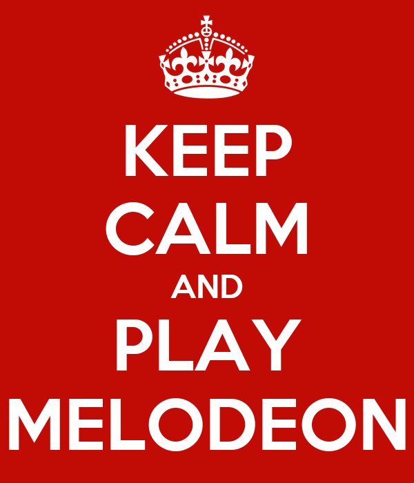 KEEP CALM AND PLAY MELODEON