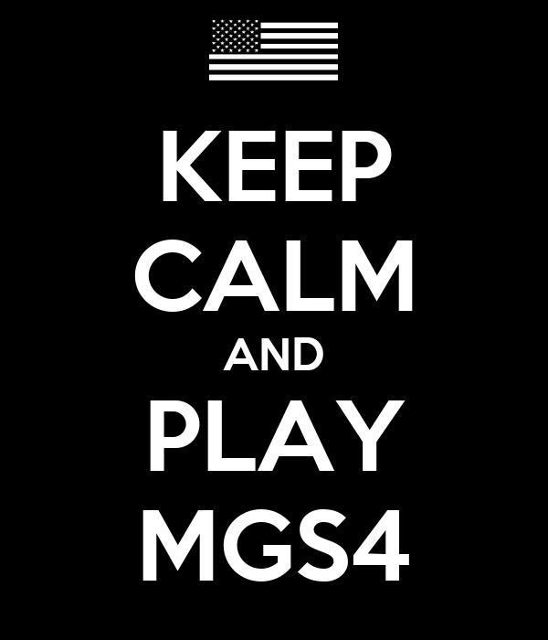 KEEP CALM AND PLAY MGS4