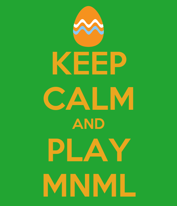 KEEP CALM AND PLAY MNML