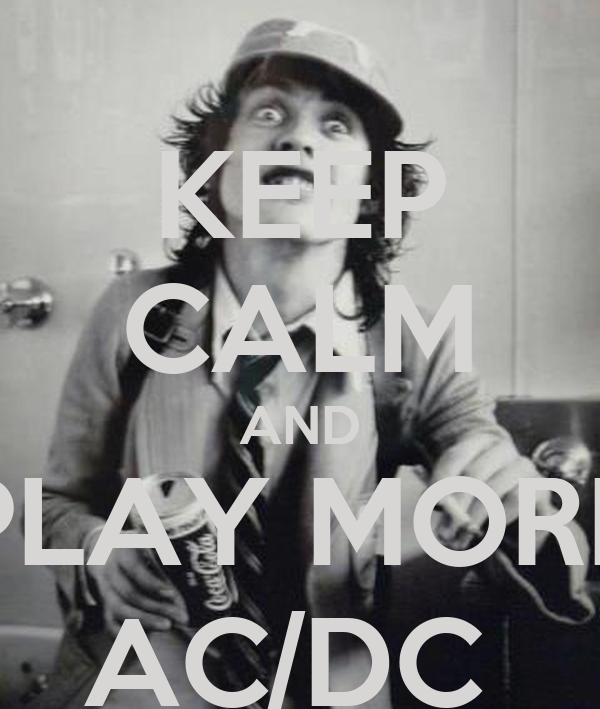 KEEP CALM AND PLAY MORE AC/DC