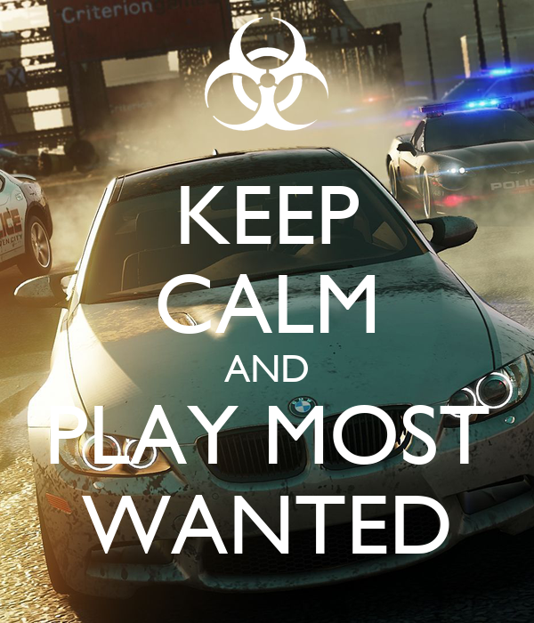 KEEP CALM AND PLAY MOST WANTED