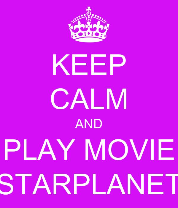 KEEP CALM AND PLAY MOVIE STARPLANET