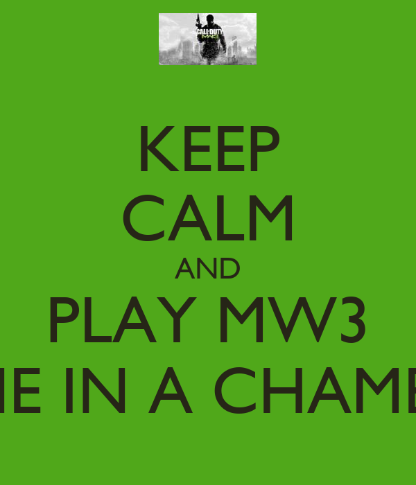 KEEP CALM AND PLAY MW3 ONE IN A CHAMBER