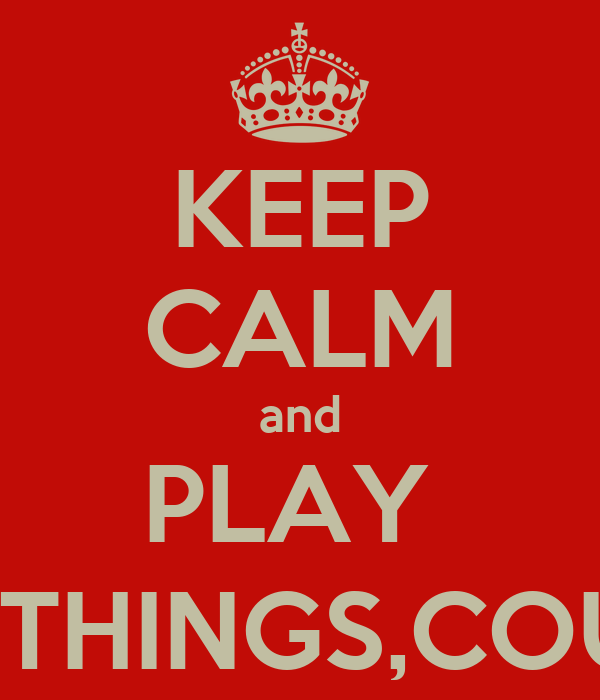 KEEP CALM and PLAY  NAME,THINGS,COUNTRY