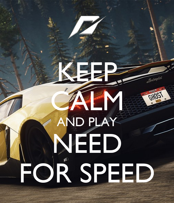 KEEP CALM AND PLAY NEED FOR SPEED