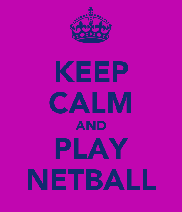 KEEP CALM AND PLAY NETBALL