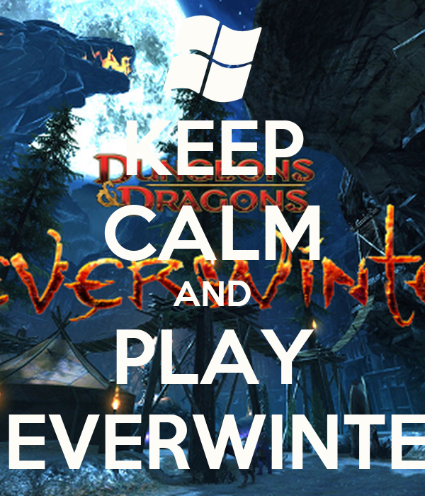 KEEP CALM AND PLAY NEVERWINTER