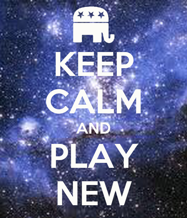 KEEP CALM AND PLAY NEW