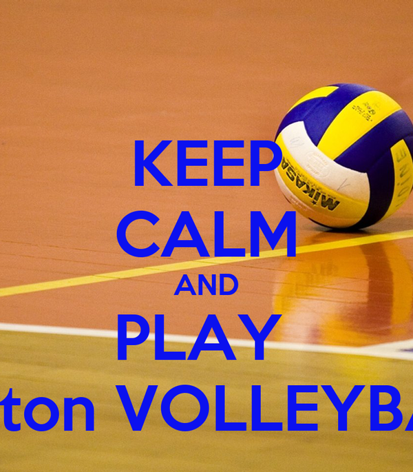 KEEP CALM AND PLAY  Norton VOLLEYBALL