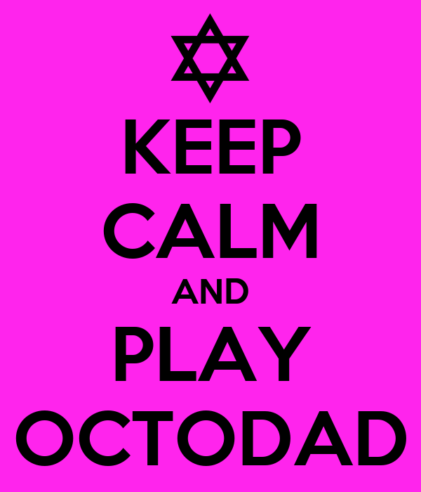 KEEP CALM AND PLAY OCTODAD
