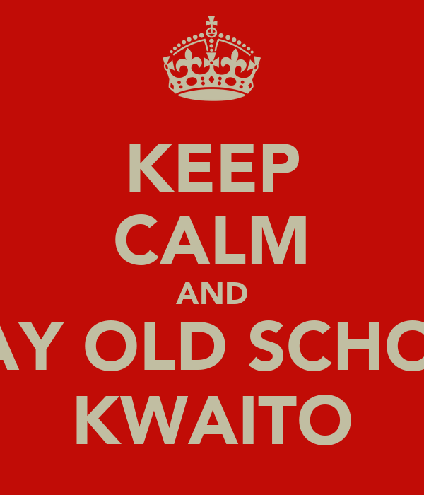 KEEP CALM AND PLAY OLD SCHOOL KWAITO
