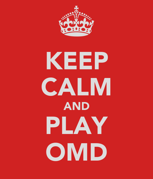 KEEP CALM AND PLAY OMD