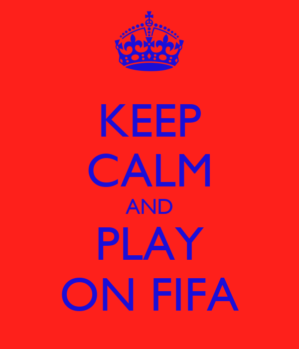 KEEP CALM AND PLAY ON FIFA