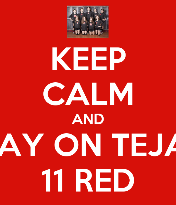 KEEP CALM AND PLAY ON TEJAS  11 RED
