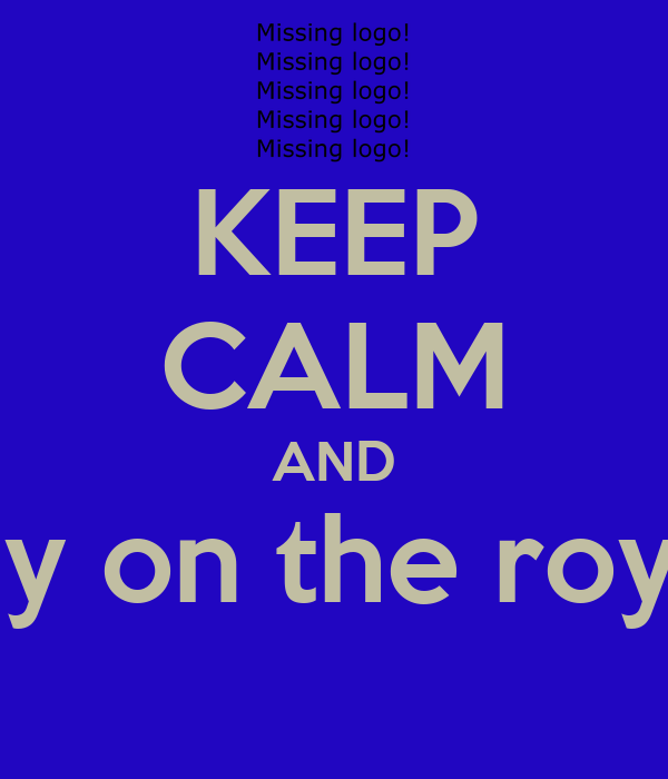KEEP CALM AND Play on the royals