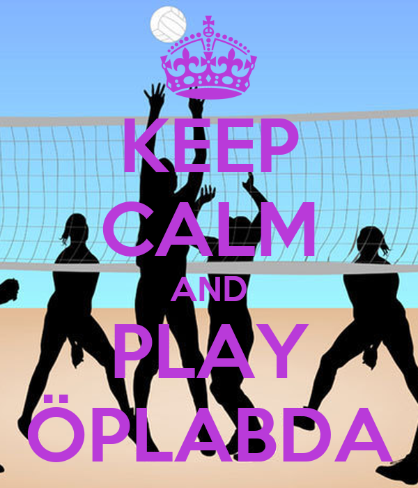 KEEP CALM AND PLAY ÖPLABDA