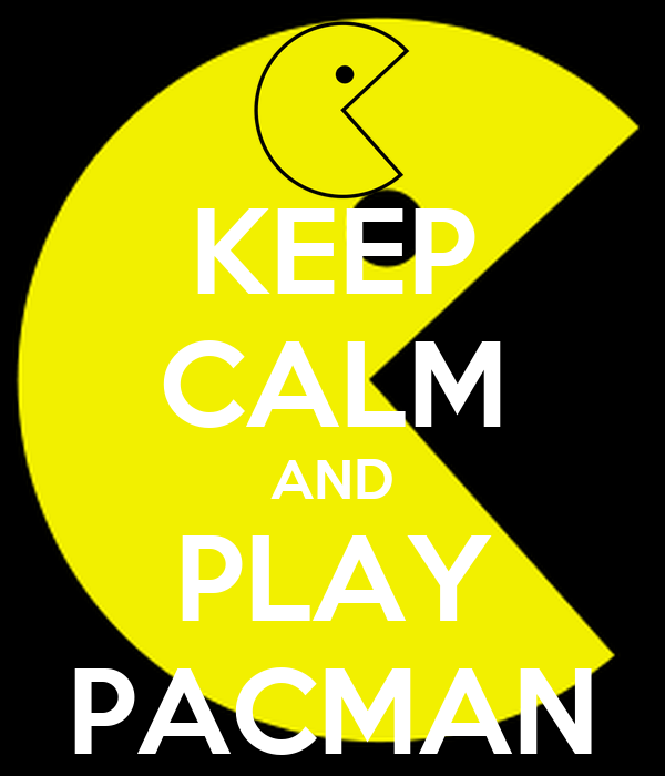 KEEP CALM AND PLAY PACMAN