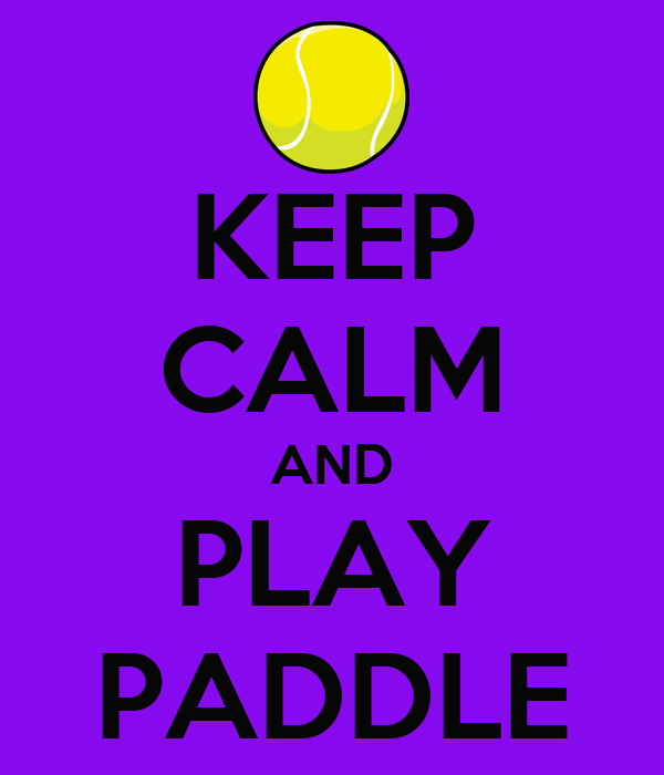 KEEP CALM AND PLAY PADDLE