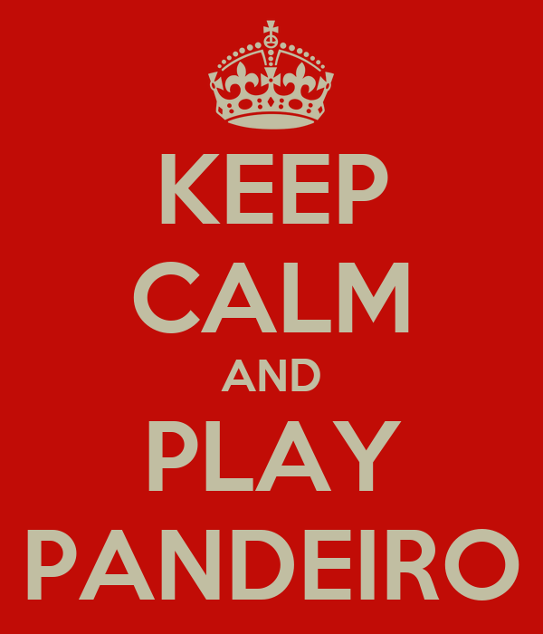 KEEP CALM AND PLAY PANDEIRO
