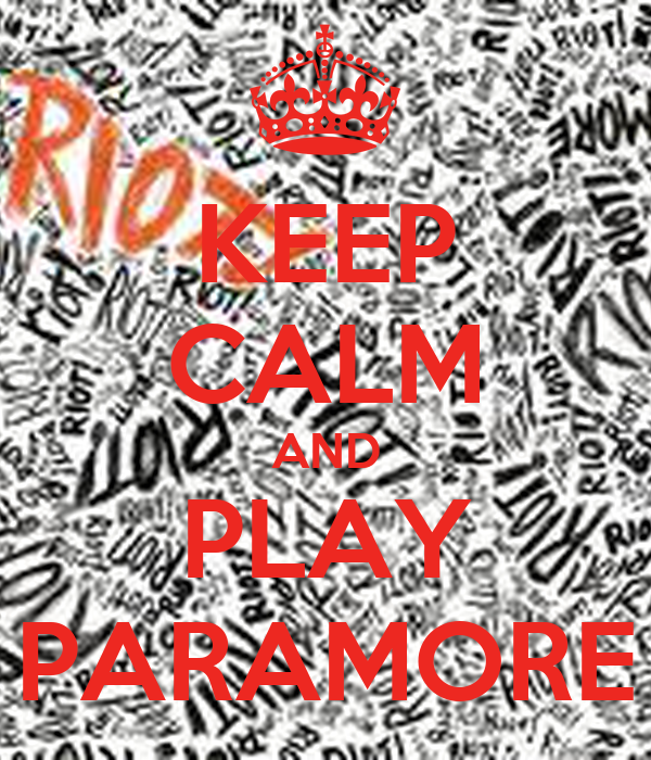 KEEP CALM AND PLAY PARAMORE