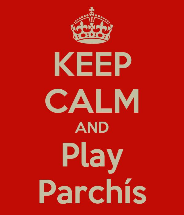KEEP CALM AND Play Parchís