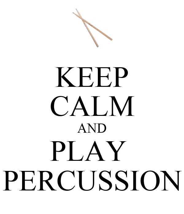 KEEP CALM AND PLAY  PERCUSSION