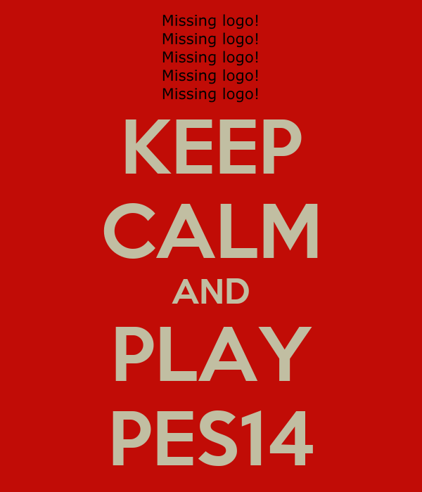 KEEP CALM AND PLAY PES14