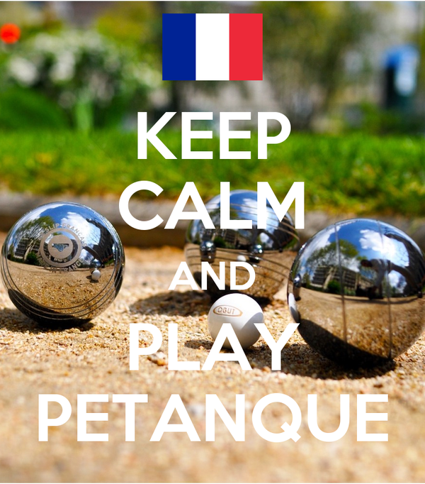 KEEP CALM AND PLAY PETANQUE