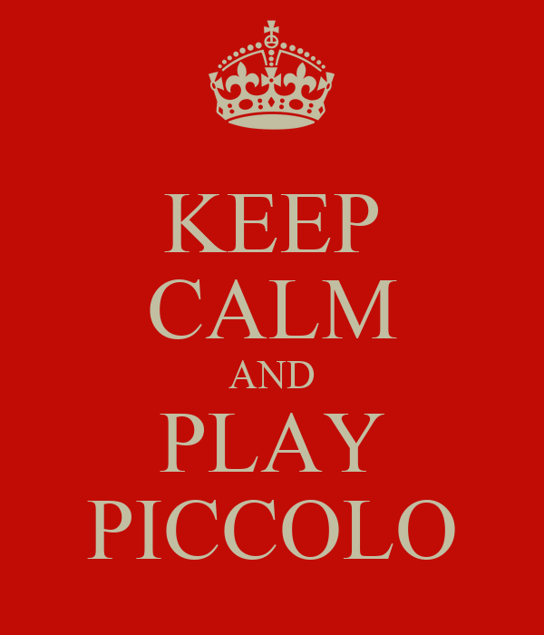 KEEP CALM AND PLAY PICCOLO