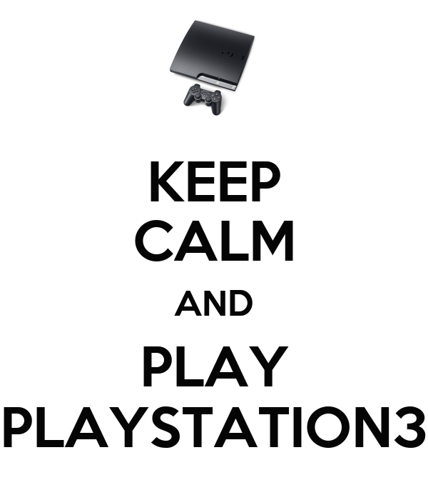 KEEP CALM AND PLAY PLAYSTATION3