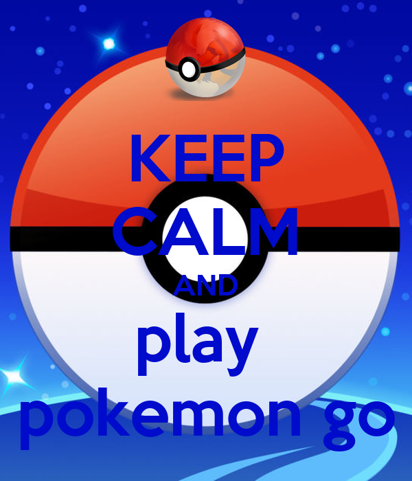 keep calm and play pokemon go poster zamman keep calm o matic. Black Bedroom Furniture Sets. Home Design Ideas