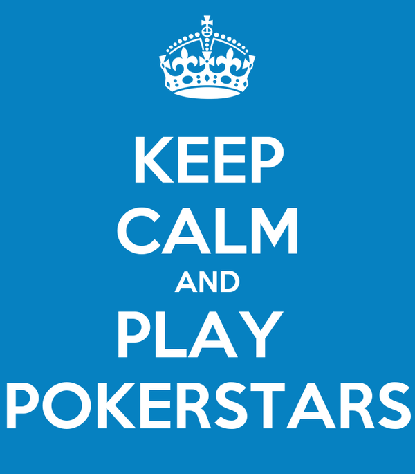 KEEP CALM AND PLAY  POKERSTARS