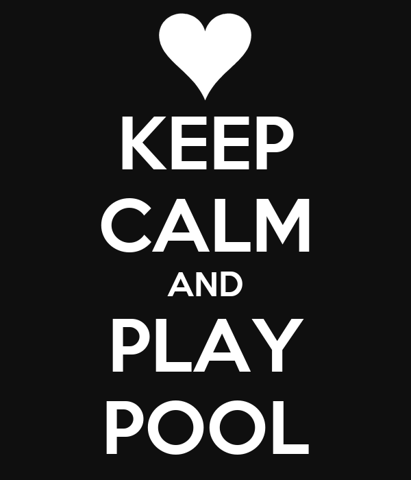 KEEP CALM AND PLAY POOL