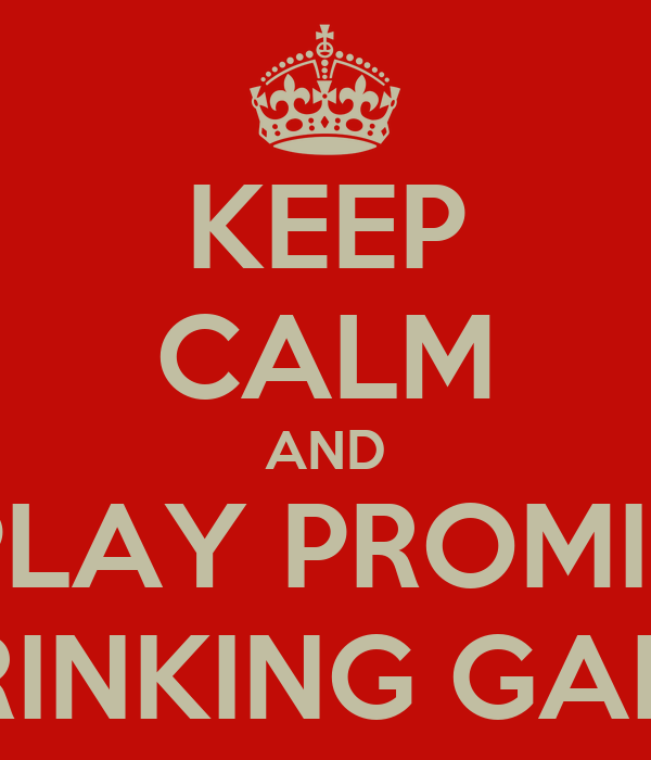 KEEP CALM AND PLAY PROMIS DRINKING GAME