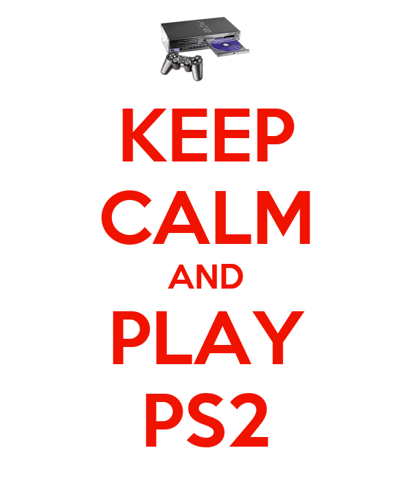 KEEP CALM AND PLAY PS2