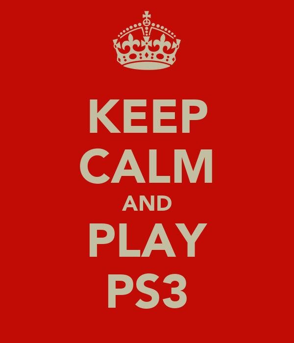 KEEP CALM AND PLAY PS3