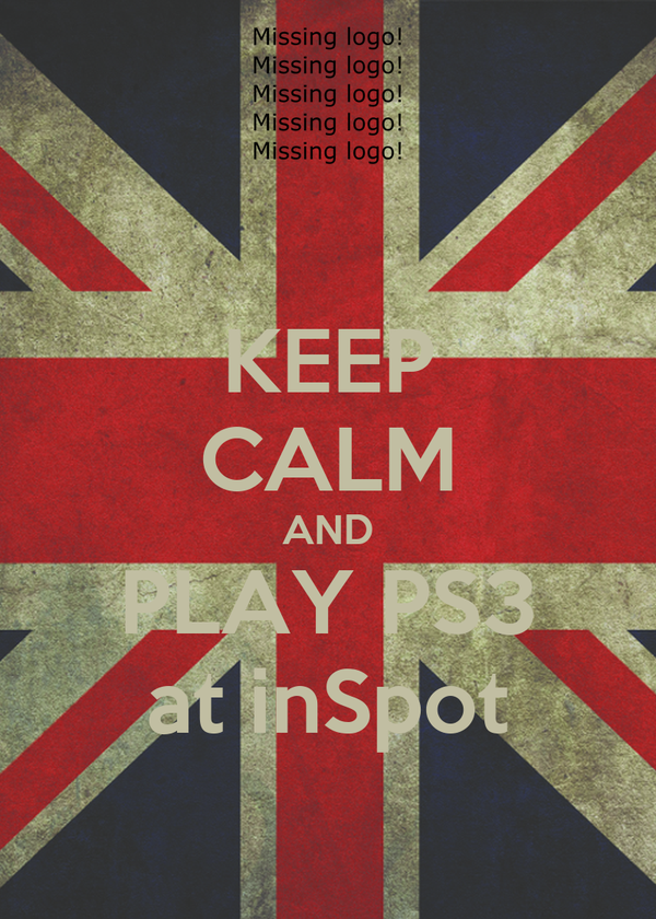 KEEP CALM AND PLAY PS3 at inSpot