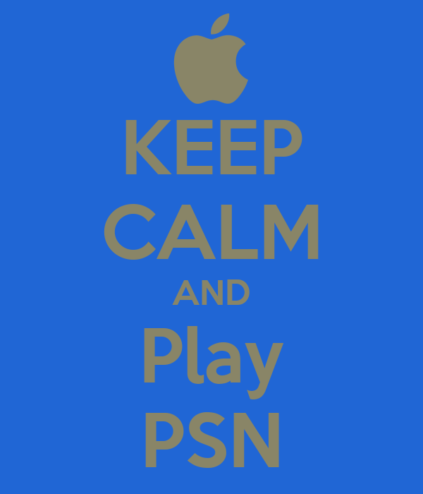 KEEP CALM AND Play PSN