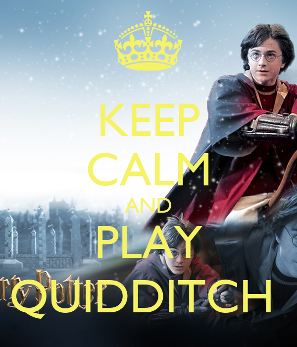 KEEP CALM AND PLAY QUIDDITCH