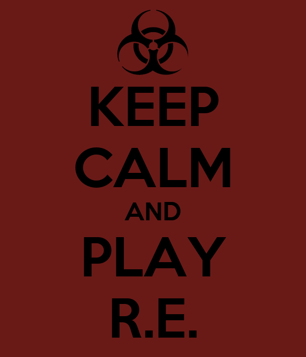KEEP CALM AND PLAY R.E.