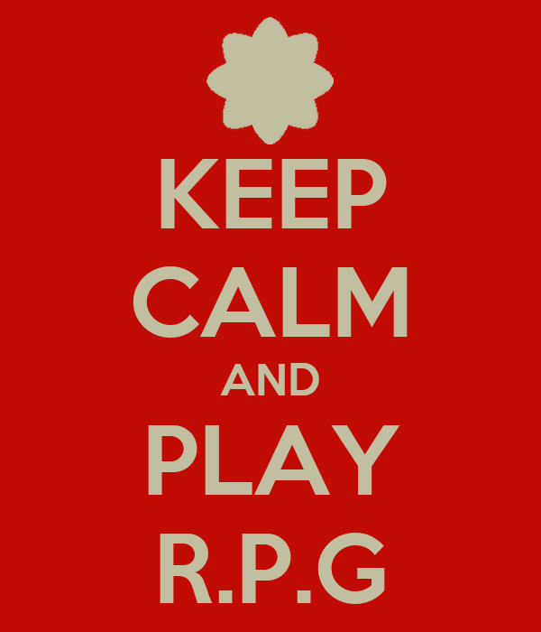 KEEP CALM AND PLAY R.P.G