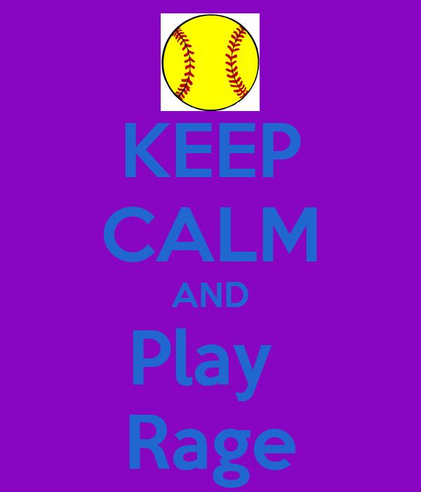 KEEP CALM AND Play  Rage