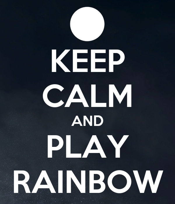 KEEP CALM AND PLAY RAINBOW