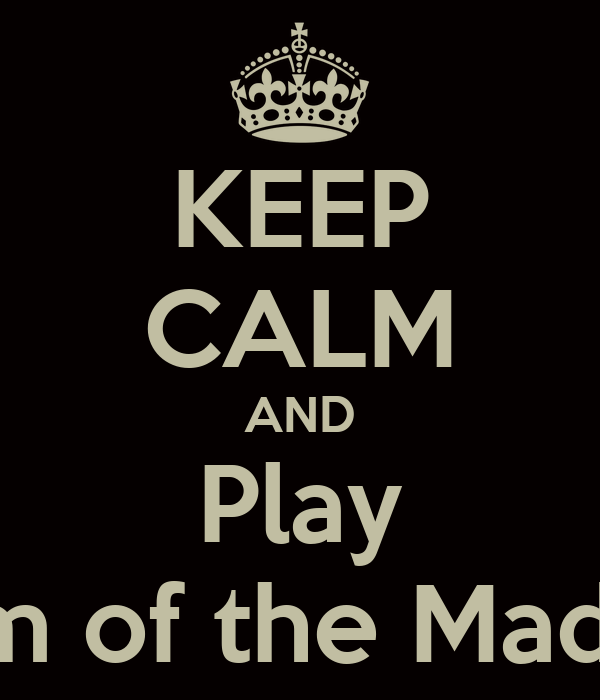 KEEP CALM AND Play Realm of the Mad God