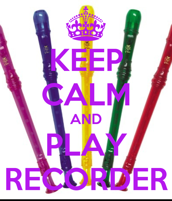 KEEP CALM AND PLAY RECORDER