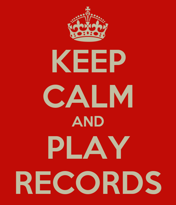 KEEP CALM AND PLAY RECORDS