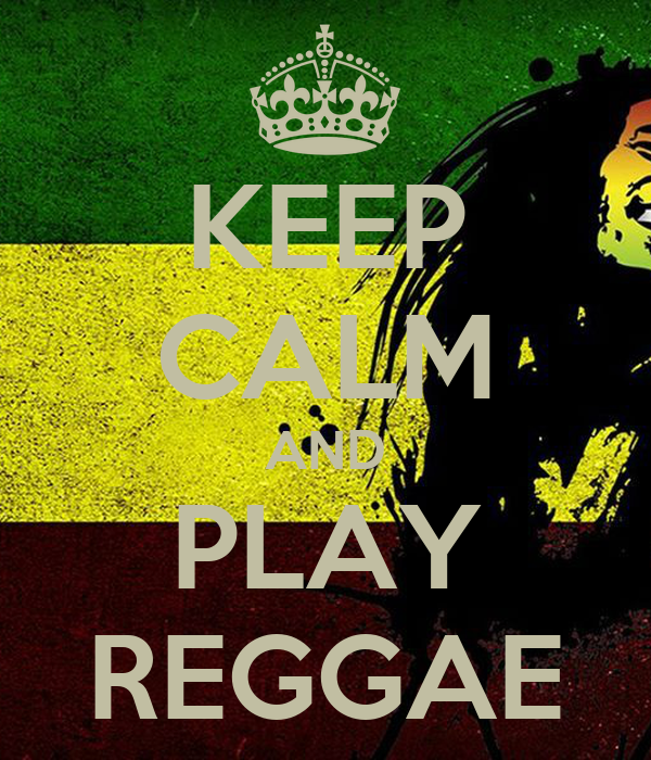 KEEP CALM AND PLAY REGGAE
